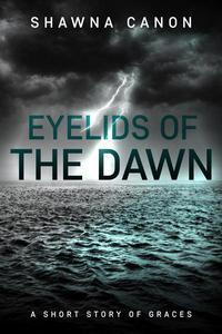 Eyelids of the Dawn