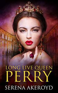 Long Live Queen Perry: Contemporary Reverse Harem