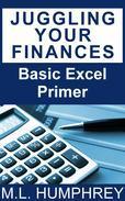 Juggling Your Finances: Basic Excel Primer