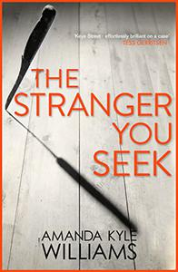 The Stranger You Seek (Keye Street 1): An unputdownable thriller with spine-tingling twists