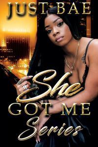 She Got Me: Series