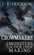 Monsters of Our Own Making (Crowmakers: Book 2): A Science Fiction Western Adventure