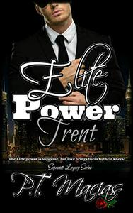 Elite Power: Trent: The Elite power is supreme, but love brings them to their knees!