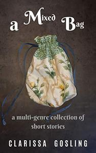A mixed bag: A multi-genre collection of short stories
