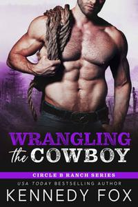 Wrangling the Cowboy