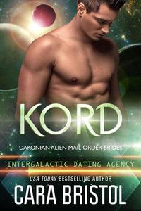Kord: Dakonian Alien Mail Order Brides #5 (Intergalactic Dating Agency)