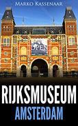 Rijksmuseum Amsterdam - Les chefs-d'œuvre: De Rembrandt, Vermeer et Frans Hals à Van Gogh (LES MUSÉES d'AMSTERDAM t. 1)