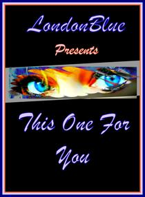 London Blue Presents This One For You