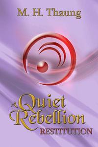A Quiet Rebellion: Restitution