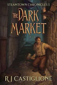 Steamtown Chronicles 1: The Dark Market