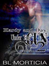 Hardy and Day Under the Gun Book Two