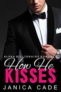 How He Kisses BOOK 1: Alpha Male Romance Series