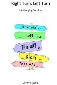 Right Turn, Left Turn: Life Changing Decisions