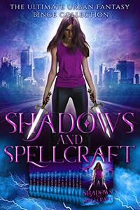 Shadows and Spellcraft: The Ultimate Urban Fantasy Binge Collection