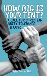 How Big is Your Tent? A Call for Christian Unity, Tolerance, and Love