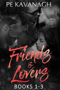 Friends & Lovers: Books 1-3