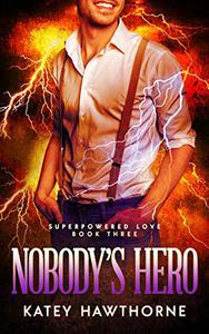 Superpowered Love 3: Nobody's Hero