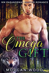 The Omega Gift: MM Gay MPREG Shifter Romance