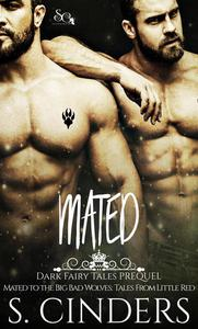 Mated (Mated - to the Big Bad Wolves: Tales From Little Red)
