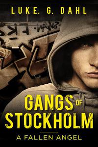 Gangs of Stockholm: A Fallen Angel