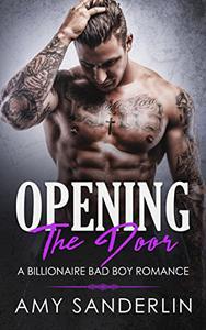Opening the Door: A Billionaire Bad Boy Romance