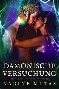 Dämonische Versuchung: Ein Roman von Blut und Magie #3