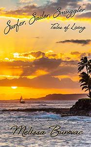 Surfer, Sailor, Smuggler: Tales of Living