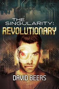 The Singularity: Revolutionary:
