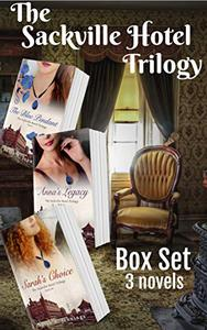 The Sackville Hotel Trilogy - Box Set: Compelling historical saga and love story