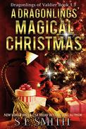 A Dragonling's Magical Christmas: Dragonlings of Valdier Book 1.3: Science Fiction Romance