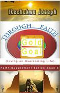 Through Faith: Living an Overcoming Life