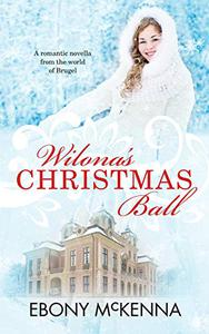 Wilona's Christmas Ball: A romantic novella from the world of Brugel