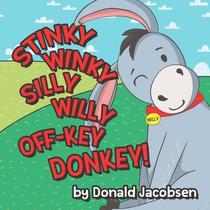 Stinky Winky Silly Willy Off-key Donkey