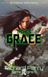 Tyche's Grace: A Space Opera Adventure Science Fiction Origin Story