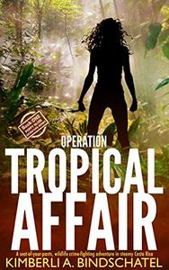 Operation Tropical Affair: A seat-of-your-pants, wildlife crime-fighting adventure in steamy Costa Rica