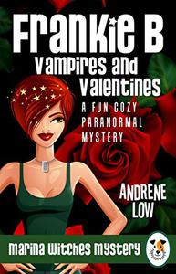 Frankie B - Vampires and Valentines: A Fun Cozy Paranormal Mystery