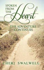 Spoken from the Heart: The Adventure Continues