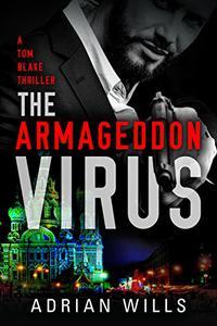 The Armageddon Virus: A Tom Blake Thriller