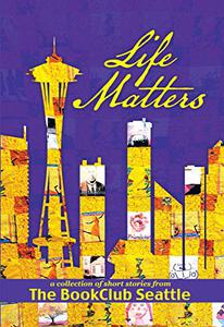 Life Matters: A Collection of Short Stories