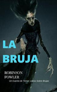 La Bruja, Un Cuento de Terror: Libros sobre Brujas