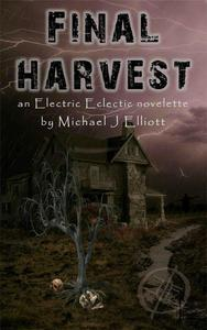 Final Harvest-An Electric Eclectic Book.