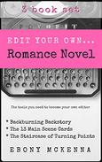 Edit Your Own Romance Novel 3 books in 1: The romance-friendly structure authors need to be objective about their own work.