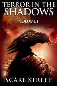 Terror in the Shadows Vo1. 1
