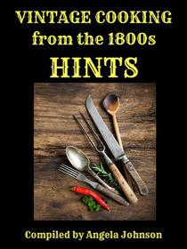 Vintage Cooking From the 1800s - Hints