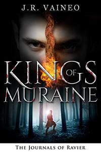 Kings of Muraine: The Journals of Ravier, Volume I
