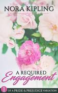 A Required Engagement - A Pride and Prejudice Variation