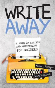 Write Away; A Year of Musings and Motivations for Writers
