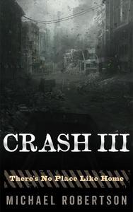 Crash III - There's No Place Like Home