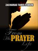 From His Prayer Life