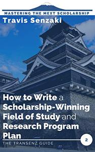 How to Write a Scholarship-Winning Field of Study and Research Program Plan: The TranSenz Guide